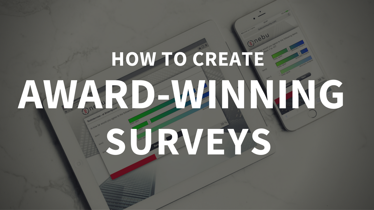 How to create award-winning surveys