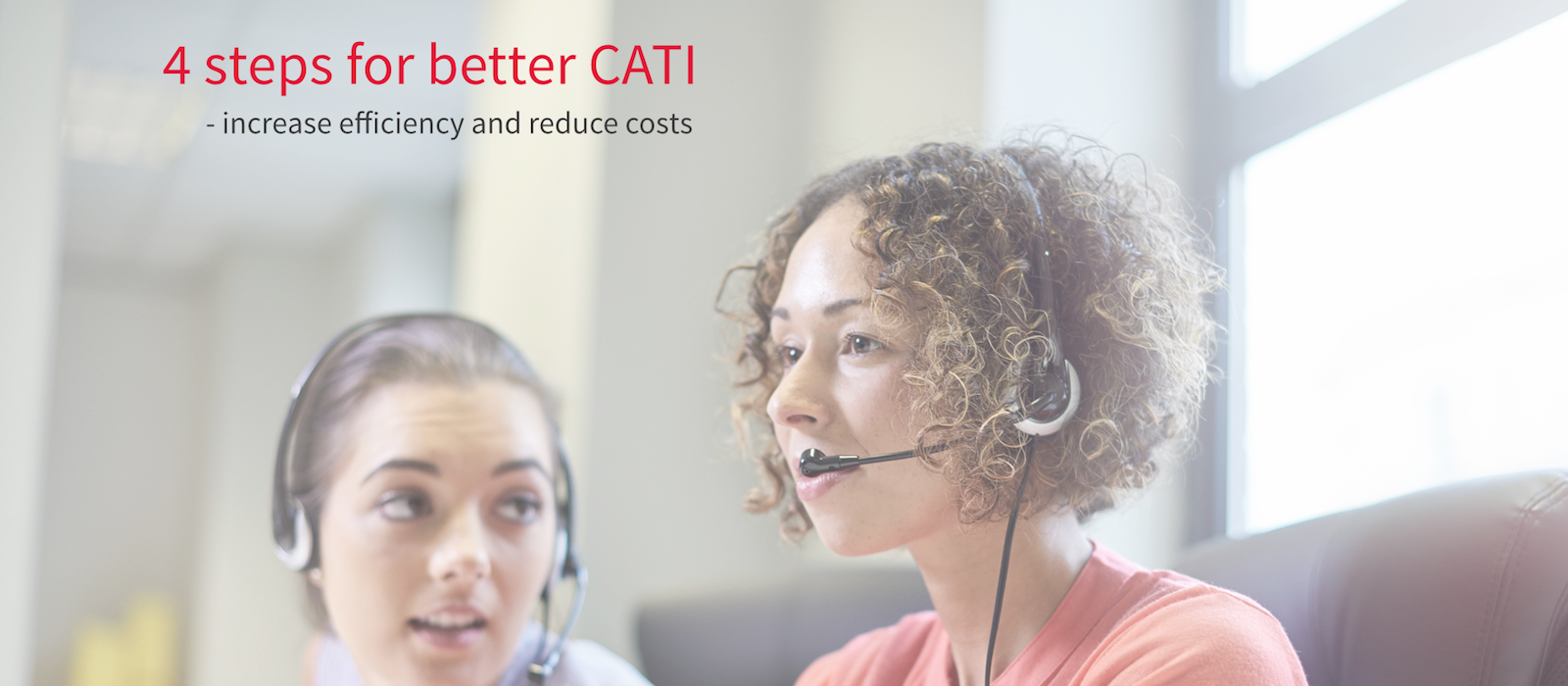 4 steps to better CATI