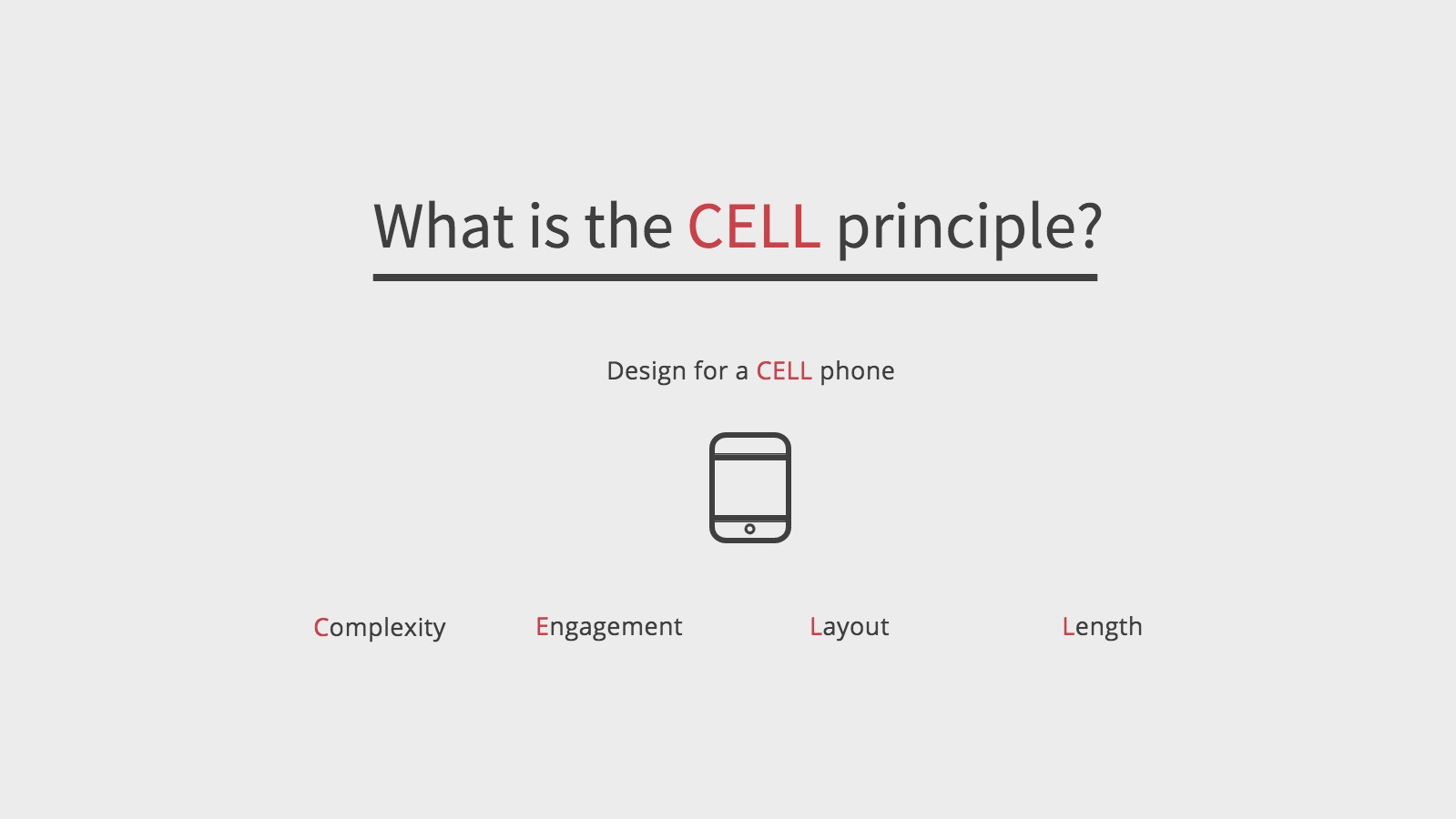 When designing a survey for mobile devices remember about the CELL Principle