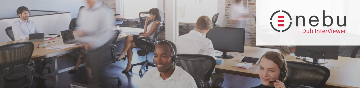 Learn more about benefits of using Nebu Dub InterViewer